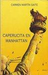 Caperucita en Manhattan by Carmen Martín Gaite