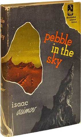 Pebble in the Sky (Galactic Empire, #3)