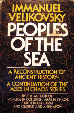 Ebook Peoples of the Sea : A Reconstruction of Ancient History-A Continuation of the Ages in Chaos Series by Immanuel Velikovsky TXT!