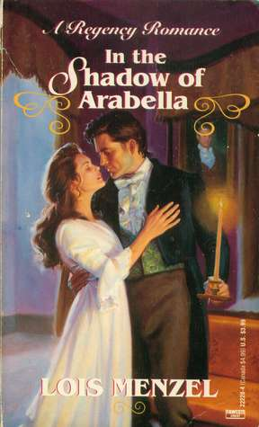 In The Shadow Of Arabella By Lois Menzel