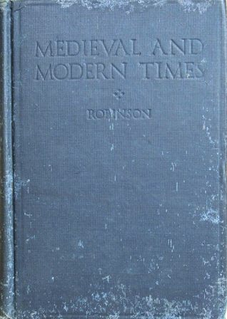 Medieval and Modern Times: An Introduction to the History of Western Europe from the Dissolution of the Roman Empire to the Present Time - Revised to Include the Great War of 1914-1918