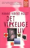 Det virkelige liv by Hanne-Vibeke Holst