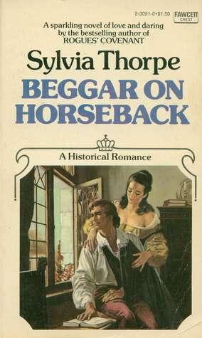 Beggar on Horseback by Sylvia Thorpe
