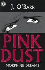 Pink Dust: Morphine Dreams