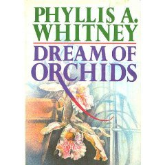Dream of Orchids by Phyllis A. Whitney