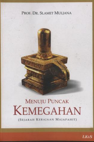 Menuju Puncak Kemegahan by Slamet Muljana