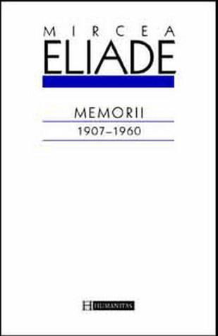 Memorii. 1907-1960 by Mircea Eliade
