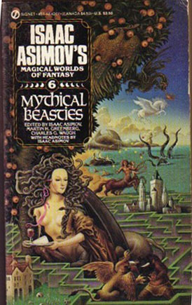 Mythical Beasts: Isaac Asimov's Magical Worlds of Fantasy, Vol. 6