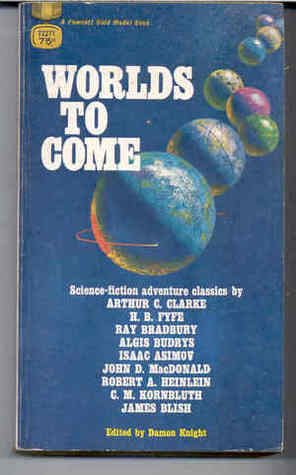 Worlds to Come: Science Fiction Adventure Classics