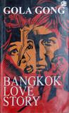Bangkok Love Story by Gola Gong