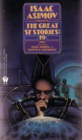 Isaac Asimov Presents The Great SF Stories 19: 1957