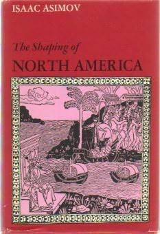 The Shaping of North America from Earliest Times to 1763