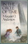 In the Circle of Time by Margaret J. Anderson