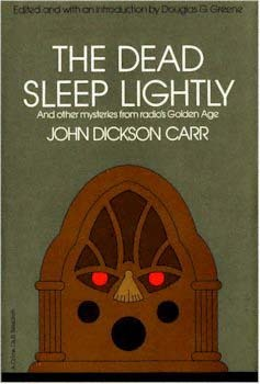 The Dead Sleep Lightly and Other Mysteries from Radio's Golden Age
