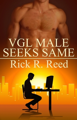 VGL Male Seeks Same by Rick R. Reed