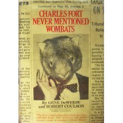 Charles Fort Never Mentioned Wombats