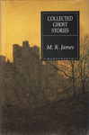Collected Ghost Stories                  (The Complete Ghost Stories of M.R. James #1-2)