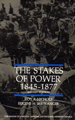 The Stakes of Power, 1845-1877