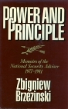 Power and Principle: Memoirs of the National Security Advisor 1977-1981