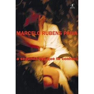 Ebook A Segunda Vez que Te Conheci by Marcelo Rubens Paiva TXT!