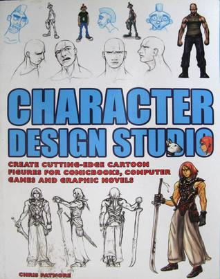 Character Design Studio - Create Cutting Edge Cartoon Figures for Comicbooks, Computer Games, and Graphic Novels