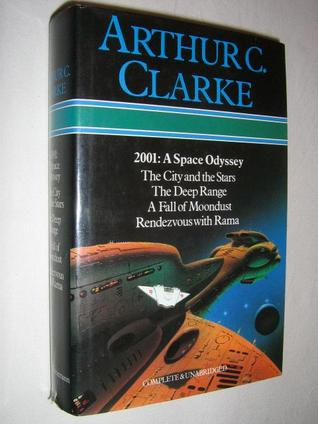 Arthur C. Clarke: 2001/A Space Odyssey, The City And The Stars, The Deep Range, A Fall Of Moondust, Rendevous With Rama