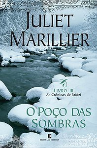 O Poço das Sombras by Juliet Marillier