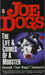 Joe Dogs: The Life & Crimes of a Mobster