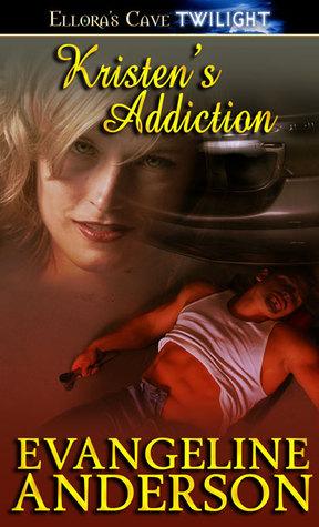 Kristen's Addiction by Evangeline Anderson