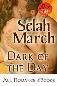 Dark of the Day by Selah March