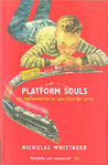 Platform Souls: The Trainspotter as 20-Century Hero
