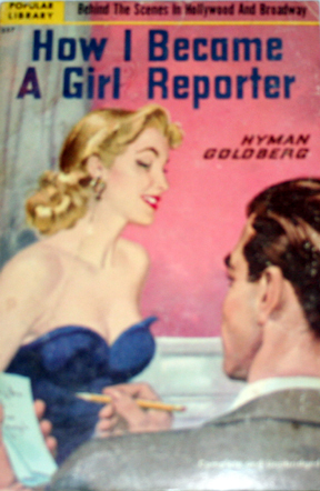 How I Became A Girl Reporter by Hyman Goldberg