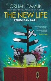 Ebook The New Life (Kehidupan Baru) by Orhan Pamuk TXT!