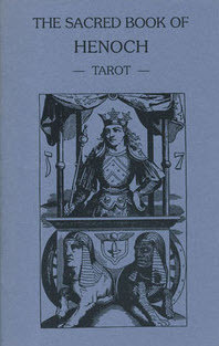 The Sacred Book of Henoch (Golden Dawn Studies No. 17): Synthetic and Kabbalistic Studies on the Tarot