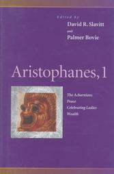 Aristophanes 1: The Acharnians/Peace/Celebrating Ladies/Wealth