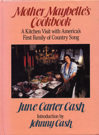 Mother Maybelles Cookbook: A Kitchen Visit with Americas First Family of Country Song