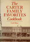 The Carter Family Favorites Cookbook by Ceil Dyer