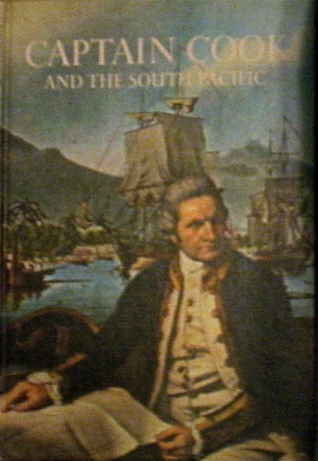 Captain Cook and the South Pacific (A Horizon Caravel Book)