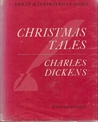 Christmas Tales by Charles Dickens