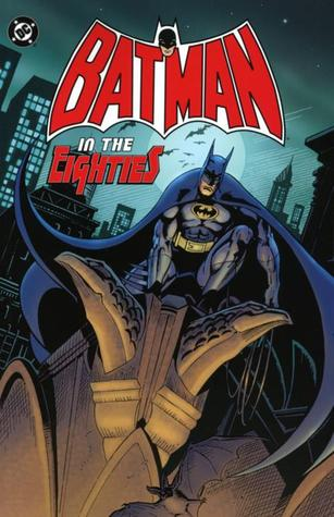 Batman in the Eighties by Robert Greenberger