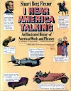 I Hear America Talking: An Illustrated Treasury of American Words and Phrases