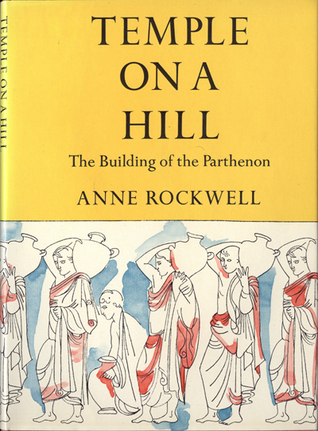 Temple on a Hill: The Building of the Parthenon