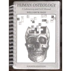 Human Osteology: A Laboratory and Field Manual (Special Publications of the Missouri Archaeological Society, No. 2.)