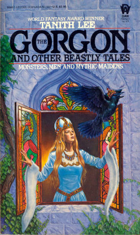 The Gorgon and Other Beastly Tales by Tanith Lee