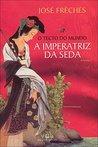 O Tecto do Mundo (A Imperatriz da Seda #1)