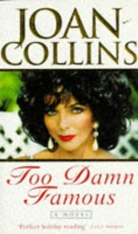 Too Damn Famous by Joan Collins