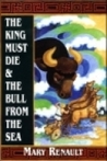 The King Must Die/The Bull from the Sea