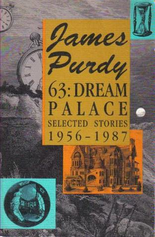 63, Dream Palace: Selected Stories, 1956-1987