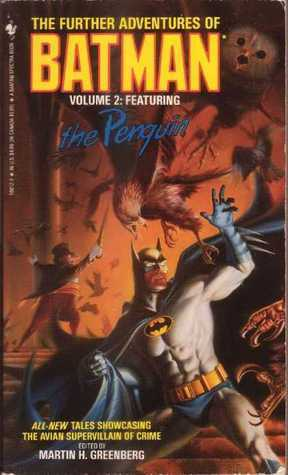 The Further Adventures of Batman Volume 2: Featuring the Penguin