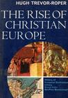 The Rise of Christian Europe (Library of World Civilization)